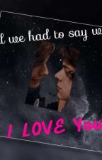 """All We Had To Say Was """"I Love You """"(Larry Stylinson Au) by unicornzintle"""