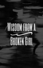 Wisdom from a Broken Girl by bbobsp06