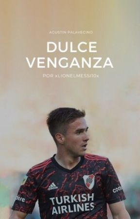 Dulce venganza | Agustin Palavecino by xLionelMessi10x