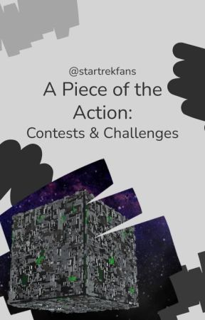 A Piece of the Action: Contests & Challenges by startrekfans