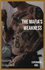 The Mafia's Weakness  by Esperanza-1995