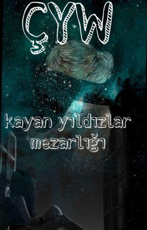 Ç.Y.W ~ Kayan Yıldızlar Mezarlığı by pirasayemem