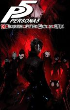 Children of the Metaverse (Persona 5 X Male Reader) by Justsomefanficguy
