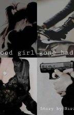 Good girl gone bad by narialola