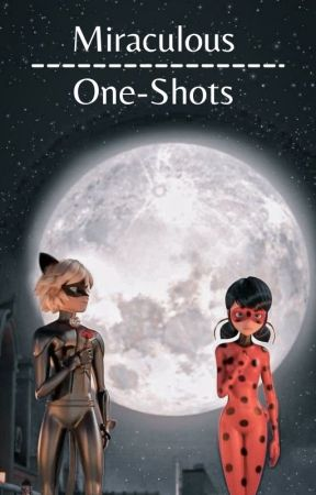 Miraculous One-Shots by ArielBVB_
