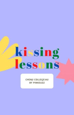 kissing lessons [chenji/sungle] by pinkeuzz