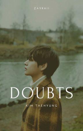 Doubts | Kim Taehyung by Zayrai