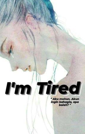 I AM TIRED by cahyabulan03