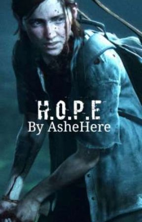 H.O.P.E (Ellie Williams x Fem Reader) by AsheHere