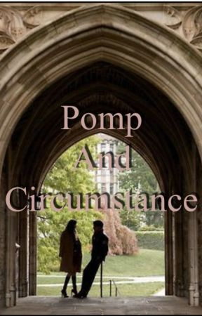 Pomp And Circumstance [COMPLETE] by murphnturf