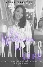 Welcome To Kaira's Life by Kaira_Writes06
