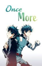 Once More (My Hero Academia) by -chrying-