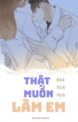 [CAO H - EDIT] - Thật Muốn Làm Em - Khê Tịch Tịch