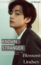 Known Stranger by GurlWidLove