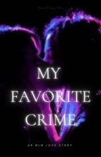 My Favorite Crime by scxrss