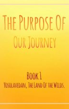 The Purpose Of Our Journey. [Fantasy Story] by CarlsJoseph