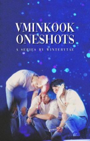 VMINKOOK ONESHOTS by winterytae