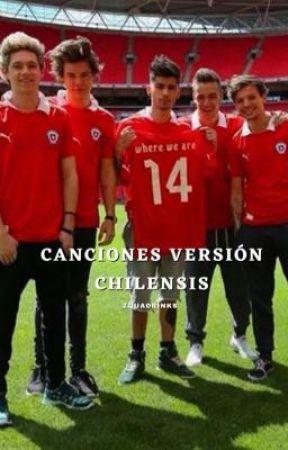 canciones versión chilensis (RE-SUBIDA) by zquadrinks
