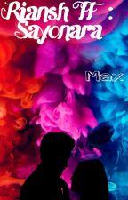 Riansh FF : Sayonara  by MaxRight4