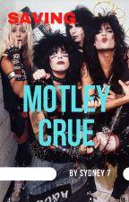 Saving Motley Crue by writingaboutmyboys