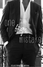 One Big Mistake by electricheartss