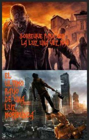 El Último Rayo de una Luz Moribunda. (Survivor Male Reader X Various Waifus). by TheDave3MK2
