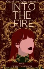 Into The Fire Wattys2021 by agailwrites