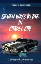 Seven Ways to Die in Citadel City von 1moreindakitchen