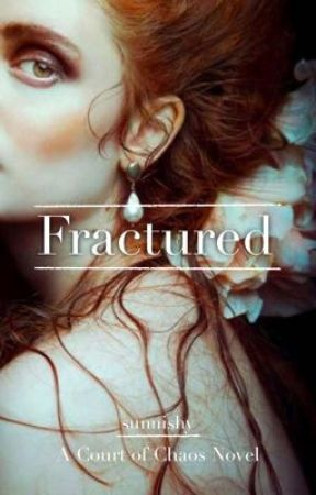 Fractured - #1 of Court of Chaos by sunnishy