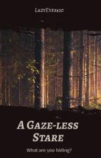 A Gaze-less Stare | Fear Street | by LazyEyes410