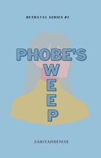 BS #2 PHOEBE'S WEEP(on-going) by ZariyahDenise