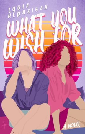 What You Wish For by lydiahephzibah