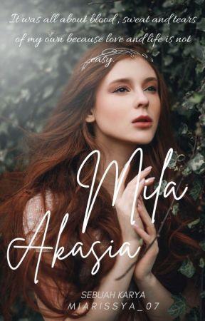 Mila Akasia (Complete) ✔ by miarissya_07
