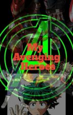 My Avenging Heroes by LeviBennett1