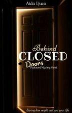 Behind Closed Doors (Part 3) by AidaLjuca89