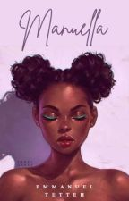 Manuella. by EmmanuelTetteh455