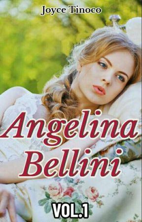 Angelina Bellini- Vol.1 by JoyceTinoco103