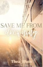 Save Me From Drowning von Thea_Blum