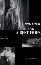 A brother And a best friend {ONN HOLD} by OH_KNOW