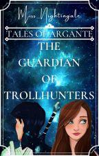 THE GUARDIAN OF TROLLHUNTERS [JIM x OC] by Miss_Nightingale