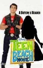 Sunshine and Sweet Harmonies (Teen Beach Movie: A Butchy x reader) by GeekOfLife
