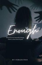 Enough by Fergie17834