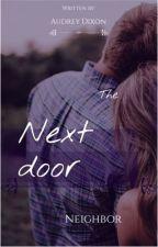 The Next Door Neighbor  by AudreyDixon1