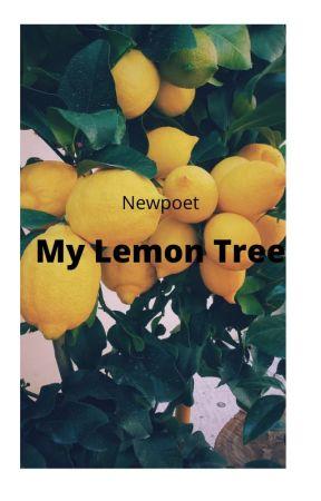 My Lemon Tree by newpoet