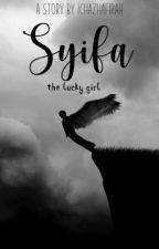 SYIFA the lucky girl by ichazhafirah