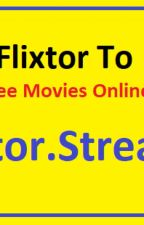 Flixtor To - Watch Free Hollywood Movies Online by Flixtor