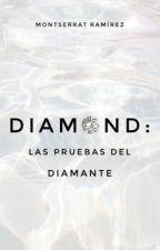 DIAMOND: las pruebas del diamante  de moontmr
