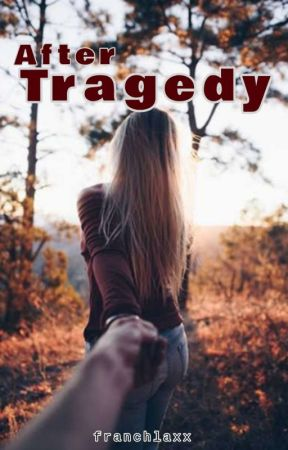 After Tragedy by Franchlaxx