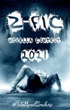 Z-Fic Novella Contest 2021 by WattpadZombies