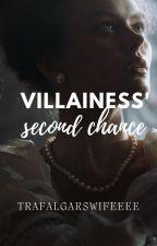 Villainess' Second Chance by trafalgarswifeeee